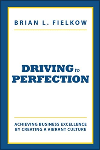 Driving To Perfection Achieving Business Excellence By Creating A