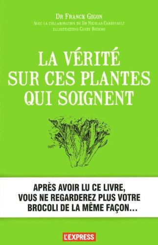 La vérité sur les plantes qui soignent