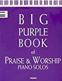 img - for Big Purple Book of Praise & Worship Piano Solos book / textbook / text book