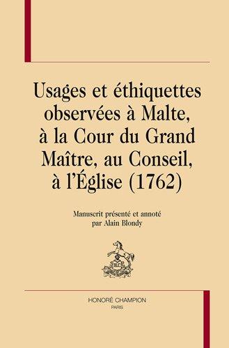 Malte Grande - Usages et éthiquettes observées à Malte, à la Cour du Grand Maitre, au Conseil, à l'Eglise (1762)