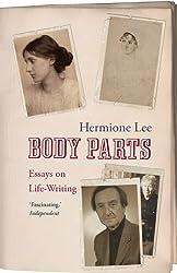 Body Parts: Essays on Life-writing
