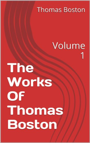 The Works Of Thomas Boston: Volume 1 by [Boston, Thomas]