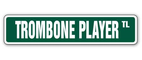 - Trombone Player Street Sign Marching Bands Trombonist Musician Lessons | Indoor/Outdoor |  18