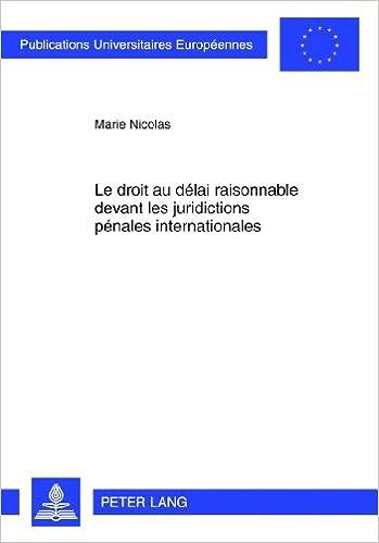 En ligne téléchargement Le Droit Au Délai Raisonnable Devant Les Juridictions Pénales Internationales epub pdf