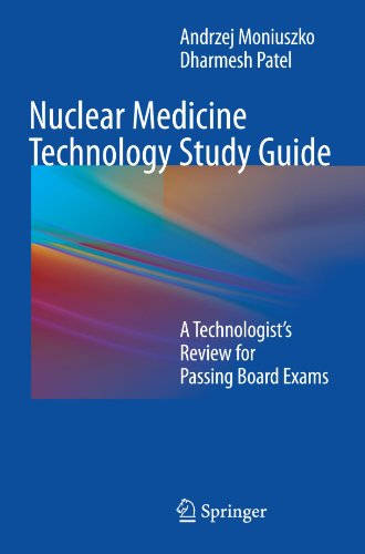 Nuclear Medicine Technology Study Guide: A Technologist's Review for Passing Board Exams (Board Engineering)