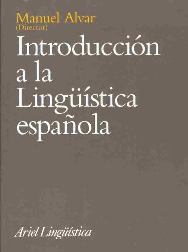 Introduccion a LA Linguistica Espanola (Spanish Edition)