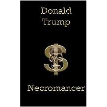 Donald Trump: Necromancer