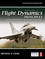 Flight Dynamics Principles: A Linear Systems Approach to Aircraft Stability and Control (Aerospace Engineering)