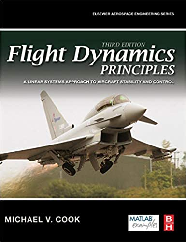 Flight Dynamics Principles: A Linear Systems Approach to