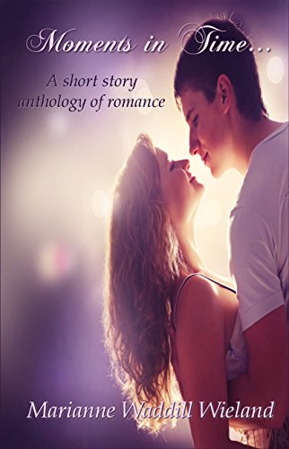Download for free Moments in Time...: A Short Story Collection of Romance