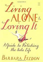 Living Alone and Loving It by Feldon, Barbara (2002) Paperback