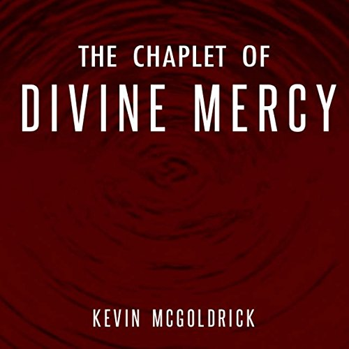 The Divine Mercy Chaplet (The Chaplet of Divine Mercy)