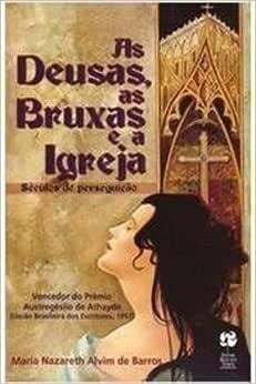 As Deusas, as Bruxas e a Igreja - 9788501054814 - Livros
