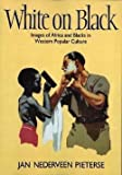 img - for Jan Nederveen Pieterse: White on Black : Images of Africa and Blacks in Western Popular Culture (Paperback - Revised Ed.); 1995 Edition book / textbook / text book