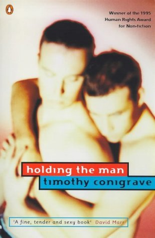 Holding The Man By Tim Conigrave  1996 07 02