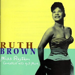 Ruth Brown - Miss Rhythm (Greatest Hits and More) by Rhino