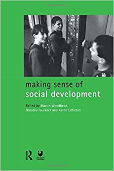 Book Making Sense of Social Development (Child Development in Families, Schools and Societies)