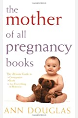 The Mother of all Pregnancy Books Paperback