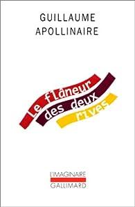 Le flâneur des deux rives par Guillaume Apollinaire