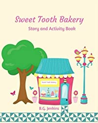 Sweet Tooth Bakery: Story and Activity Book