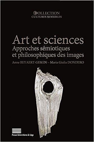 Livre Art et sciences : Approches sémiotiques et philosophiques des images pdf ebook