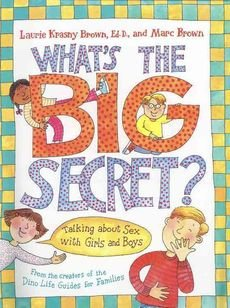 [(What's the Big Secret?: Talking about Sex with Girls and Boys )] [Author: Laurene Krasny Brown] [Apr-2000] ebook