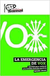 La emergencia de Vox: Apuntes para combatir a la extrema derecha ...