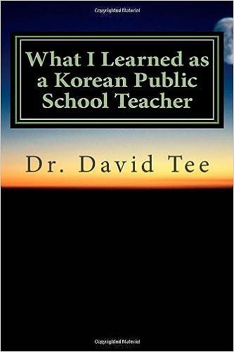 What I Learned As A Korean Public School Teacher Tee Dr David 9781456587031 Amazon Com Books