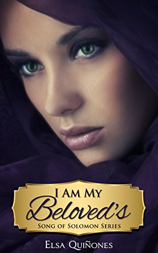 I Am My Beloved's (Song of Solomon Series Book 1)