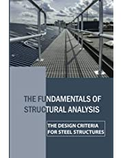 The Fundamentals Of Structural Analysis: The Design Criteria For Steel Structures: The Principles Of Elastic Design