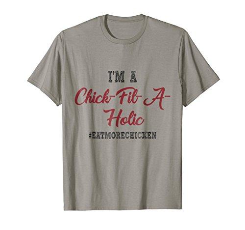 Im A Chick Fil A Holic T Shirt