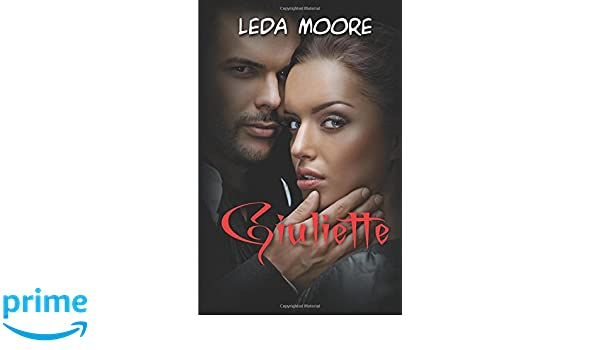 Amazon.com: Giuliette (Italian Edition) (9781973123798): Leda Moore: Books