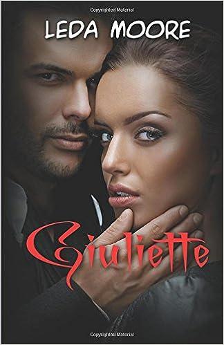 Amazon.com: Giuliette (Italian Edition) (9781973123798): Leda Moore: Books
