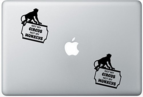 (Not My Circus Not My Monkey Stiicker FlashDecals2208 Set Of Two (2x) , Decal , Sticker , Laptop , Ipad , Car , Truck)