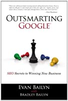 Outsmarting Google: SEO Secrets to Winning New Business Front Cover