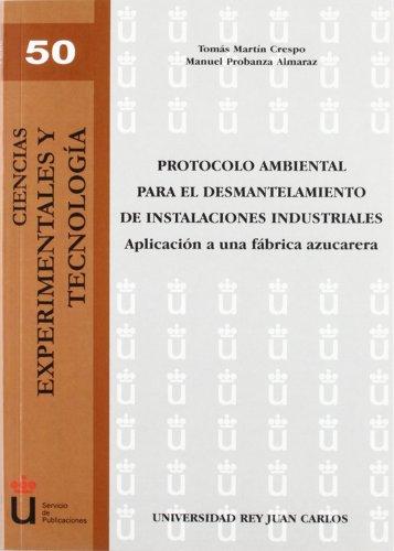 Descargar Libro Protocolo Ambiental Para El Desmantelamiento De Instalaciones Industriales: Aplicación A Una Fábrica Azucarera Tomás Martín Crespo