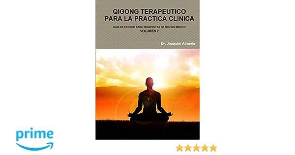 QIGONG TERAPEUTICO PARA LA PRACTICA CLINICA VOL.2 (Spanish ...