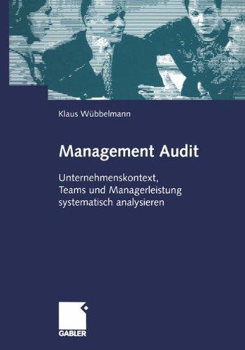 Management Audit. Unternehmenskontext, Teams und Managerleistung systematisch analysieren