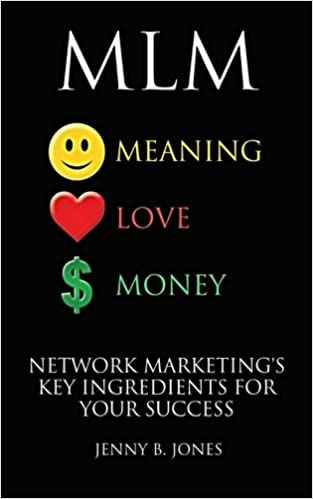 MLM: Meaning, Love, Money: Network Marketing's Key