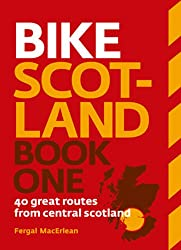 Bike Scotland: 40 Great Routes from Central Scotland