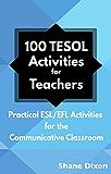 100 TESOL Activities for Teachers: Practical ESL/EFL Activities for the Communicative Classroom
