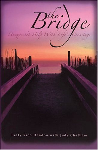 The Bridge: Unexpected Help With Life's Crossings pdf epub