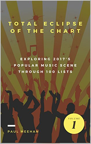 Total Eclipse of the Chart: Exploring 2017's popular music scene in 100 lists