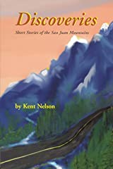 Discoveries: Short Stories of the San Juan Mountains Paperback