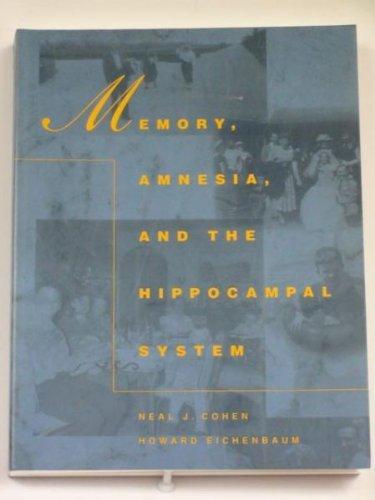 Memory, Amnesia, and the Hippocampal System (Bradford Books)