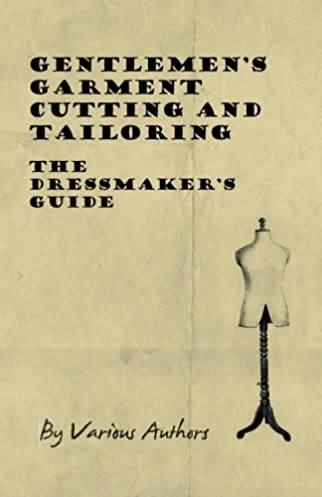 gentlemen s garment cutting and tailoring the dressmaker s guide rh amazon com Blouse Tailoring Guide tailoring cutting guide pdf hindi