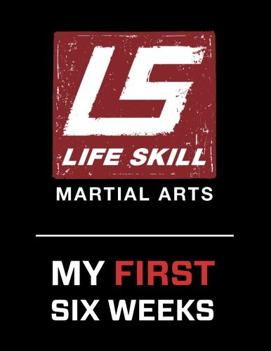 Download Life Skill Martial Arts My First Six Weeks PDF