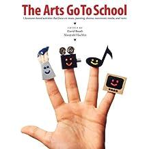The Arts Go to School