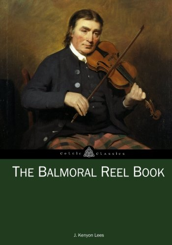 The Balmoral Reel Book  Celtic Classics   Volume 2