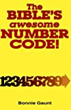 The Bible's Awesome Number Code!, Bonnie Gaunt, 0932813836